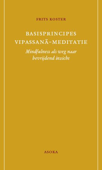 Frits Koster - Basisprincipes Vipassana-meditatie (mindfulness als weg naar bevrijdend inzicht)